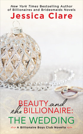 Beauty and the Billionaire: The Wedding by Jessica Clare    PenguinRandomHouse com: Books