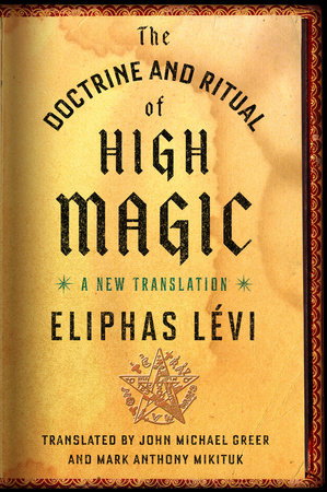 The Doctrine and Ritual of High Magic by Eliphas Lévi
