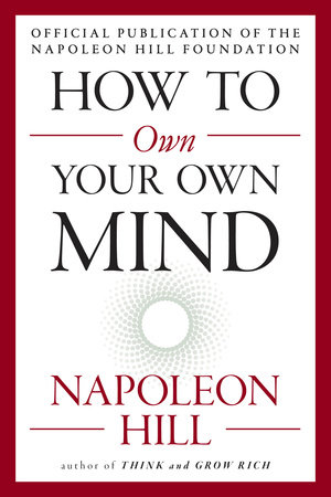 How to Own Your Own Mind by Napoleon Hill