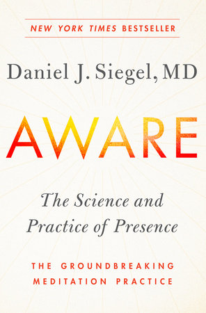 Aware by Dr. Daniel Siegel, M.D.