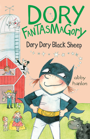 Dory Fantasmagory: Dory Dory Black Sheep by Abby Hanlon