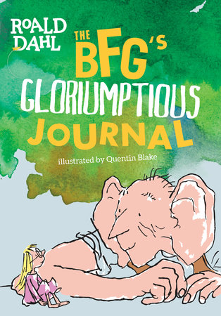 The BFG's Gloriumptious Journal by Roald Dahl