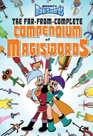 The Far-from-Complete Compendium of Magiswords by Brandon T. Snider