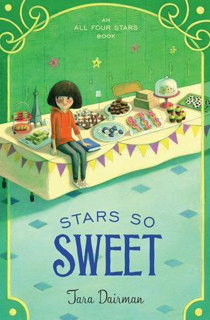 Stars So Sweet by Tara Dairman