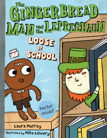 The gingerbread man and the leprechaun loose at school by laura the gingerbread man and the leprechaun loose at school by laura murray altavistaventures Images