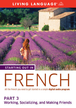Starting Out in French: Part 3--Working, Socializing, and Making Friends
