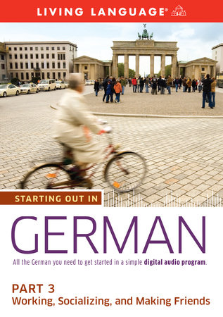 Starting Out in German: Part 3--Working, Socializing, and Making Friends