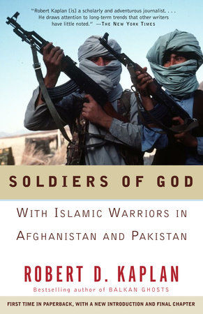 Soldiers of God by Robert D. Kaplan