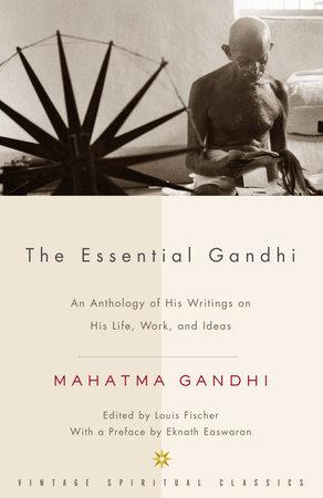 The Essential Gandhi by Mahatma Gandhi