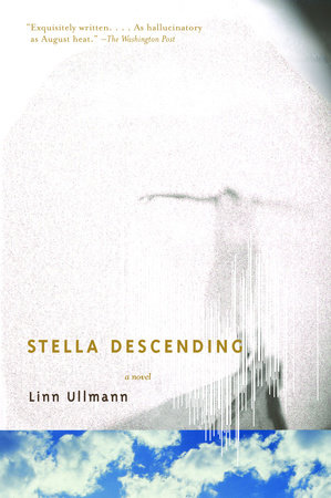 Stella Descending by Linn Ullmann