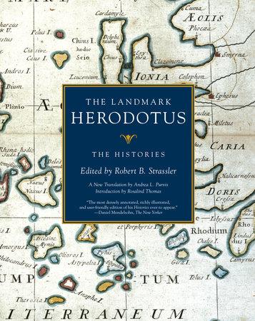 The Landmark Herodotus by Robert B. Strassler