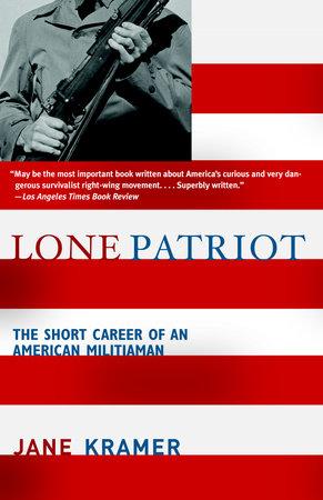 Lone Patriot by Jane Kramer