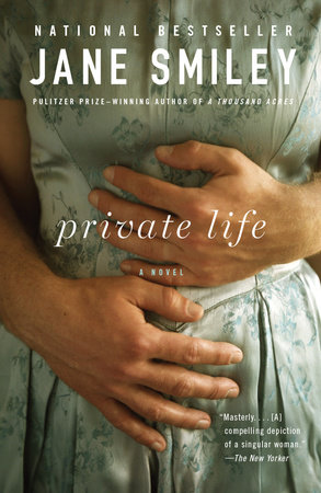 Private Life By Jane Smiley Read An Excerpt
