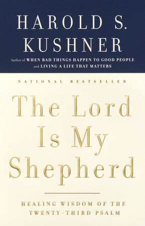 The Lord Is My Shepherd by Harold S. Kushner