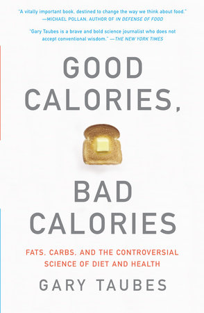 Good Calories, Bad Calories by Gary Taubes