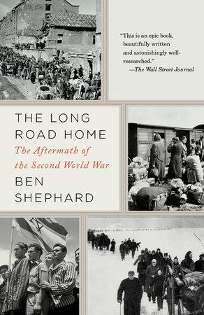 The Long Road Home by Ben Shephard