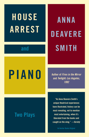 House Arrest and Piano by Anna Deavere Smith
