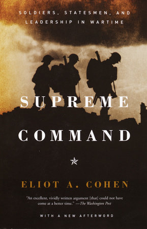 Supreme Command by Eliot A. Cohen