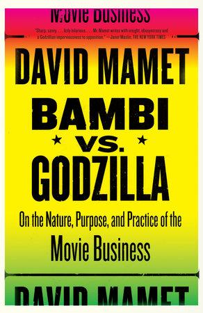 Bambi vs. Godzilla by David Mamet