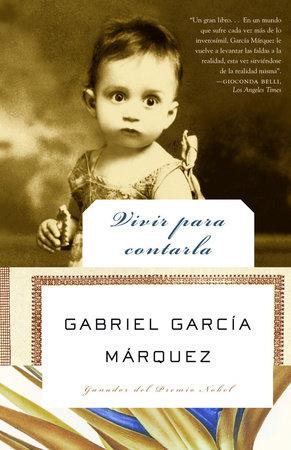 Vivir para contarla by Gabriel García Márquez