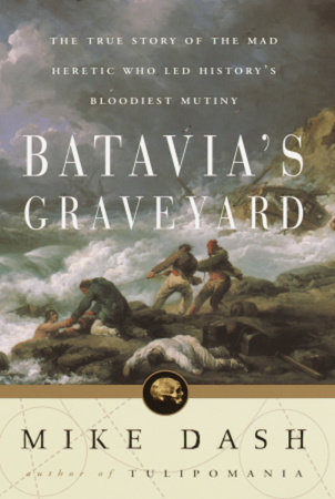 Batavia's Graveyard by Mike Dash