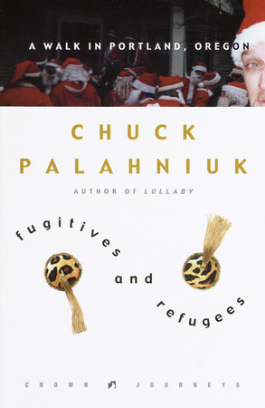 Fugitives and Refugees by Chuck Palahniuk