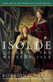 Isolde, Queen of the Western Isle