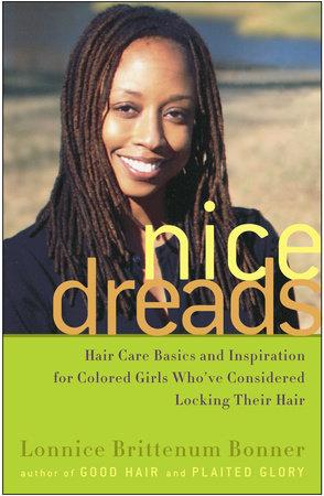 Nice Dreads by Lonnice Brittenum Bonner