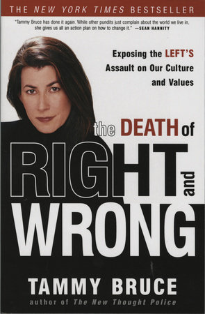 The Death of Right and Wrong by Tammy Bruce