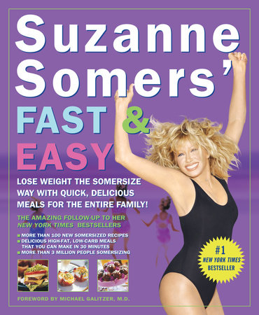 Suzanne Somers' Fast & Easy by Suzanne Somers