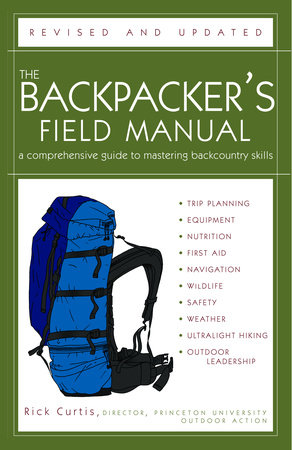 The Backpacker's Field Manual, Revised and Updated by Rick Curtis