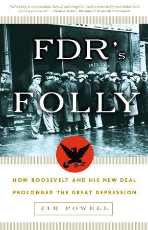 FDR's Folly by Jim Powell