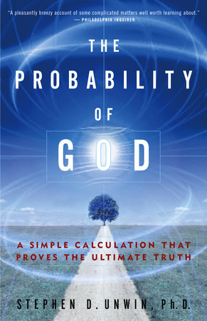 The Probability of God by Dr. Stephen D. Unwin