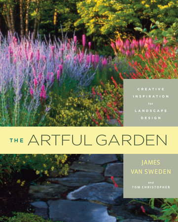 The Artful Garden by James van Sweden, Tom Christopher ...