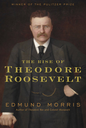 The Rise of Theodore Roosevelt Book Cover Picture