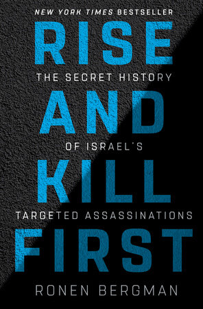 Rise And Kill First By Ronen Bergman Penguinrandomhouse Com Books