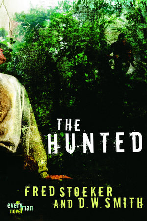 The Hunted by Fred Stoeker and D. W. Smith