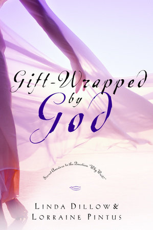 Gift-Wrapped by God by Linda Dillow and Lorraine Pintus