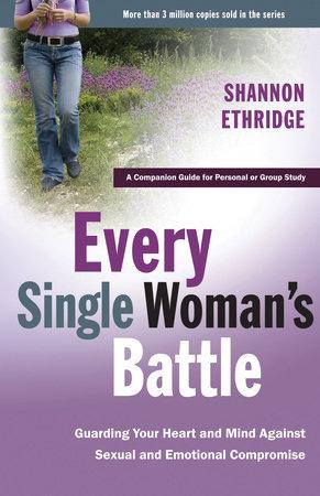 Every Single Woman's Battle by Shannon Ethridge