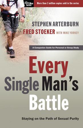 Every Single Man's Battle by Stephen Arterburn and Fred Stoeker