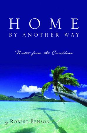 Home by Another Way by Robert Benson