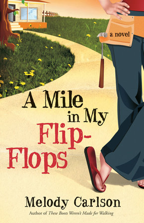 A Mile in My Flip-Flops by Melody Carlson