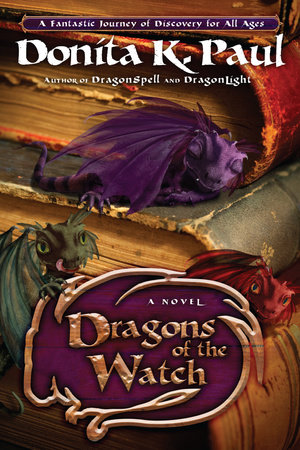 Dragons of the Watch by Donita K. Paul