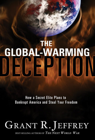 The Global-Warming Deception by Grant R. Jeffrey