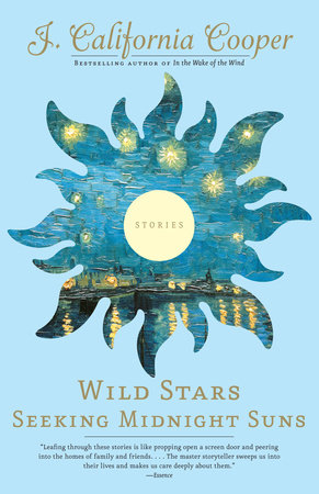 Wild Stars Seeking Midnight Suns by J. California Cooper