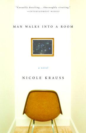 Man Walks Into a Room by Nicole Krauss