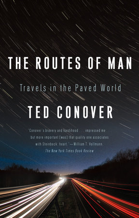 The Routes of Man by Ted Conover