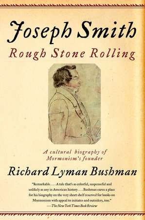 Joseph Smith by Richard Lyman Bushman