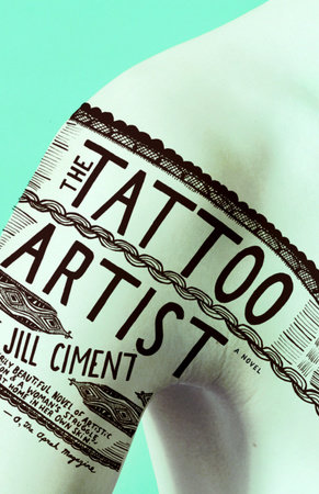 The Tattoo Artist by Jill Ciment