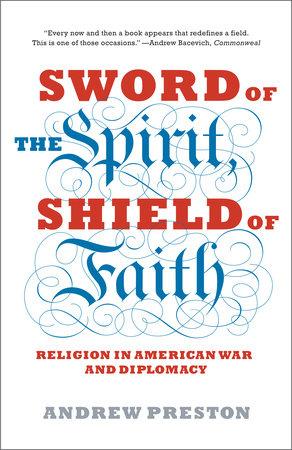 Sword of the Spirit, Shield of Faith by Andrew Preston